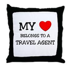 My Heart Belongs To A TRAVEL AGENT Throw Pillow