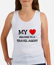 My Heart Belongs To A TRAVEL AGENT Women's Tank To