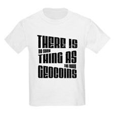 There is no such thing as too T-Shirt