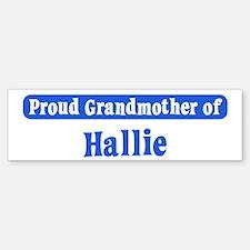 Grandmother of Hallie Bumper Bumper Bumper Sticker