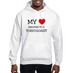 My Heart Belongs To A TOXICOLOGIST Hooded Sweatshi