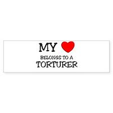 My Heart Belongs To A TORTURER Bumper Bumper Sticker