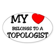 My Heart Belongs To A TOPOLOGIST Oval Decal