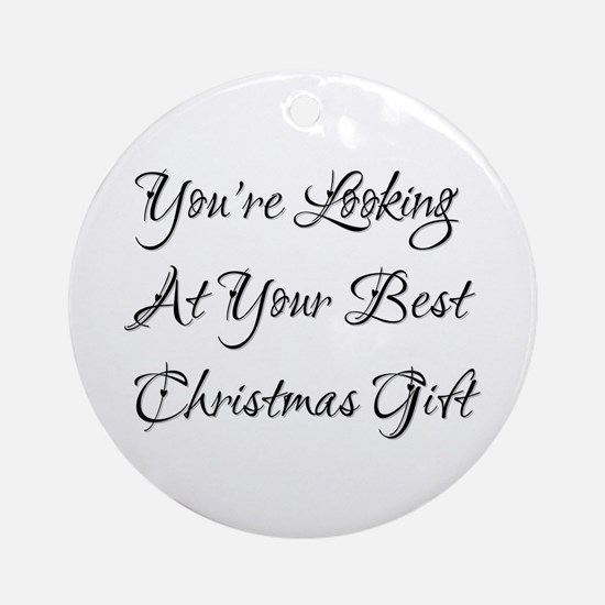 Best Christmas Gift! Ornament (Round)