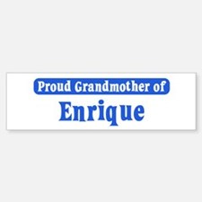 Grandmother of Enrique Bumper Bumper Stickers