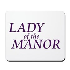 Lady of the Manor Mousepad