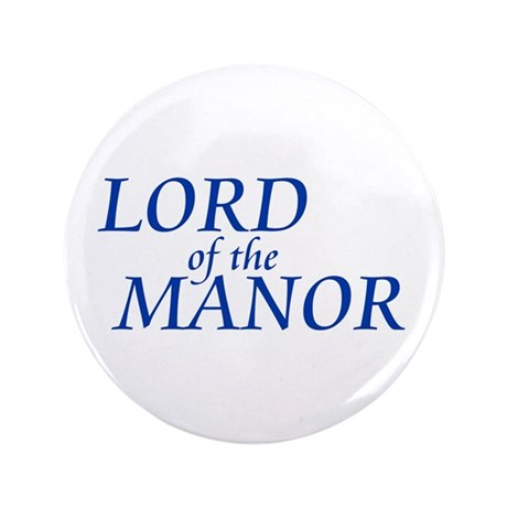 """Lord of the Manor 3.5"""" Button"""