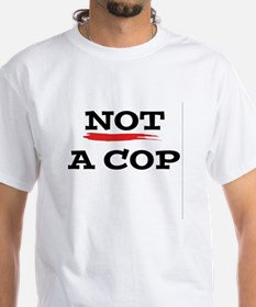 """Not a Cop"" (front & back) Shirt"