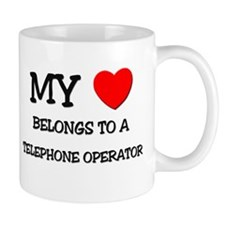 My Heart Belongs To A TELEPHONE OPERATOR Mug
