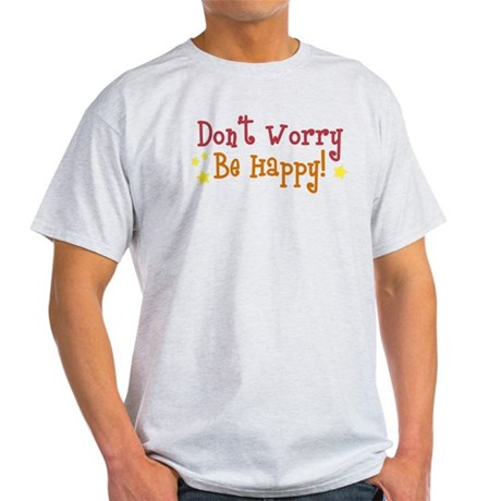 Don't Worry Be Happy Light T-Shirt