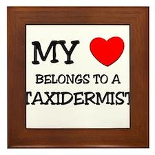 My Heart Belongs To A TAXIDERMIST Framed Tile