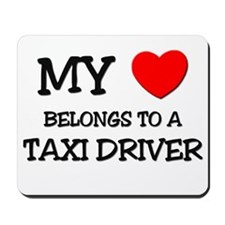 My Heart Belongs To A TAXI DRIVER Mousepad