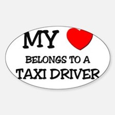 My Heart Belongs To A TAXI DRIVER Oval Decal