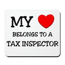 My Heart Belongs To A TAX INSPECTOR Mousepad