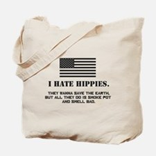 """I hate hippies"" Tote Bag"