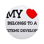 My Heart Belongs To A SYSTEMS DEVELOPER Ornament (
