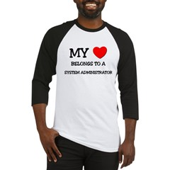 My Heart Belongs To A SYSTEM ADMINISTRATOR Basebal