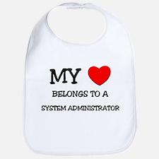 My Heart Belongs To A SYSTEM ADMINISTRATOR Bib