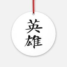 Hero - Kanji Symbol Ornament (Round)