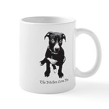 The Bitches Love Me Mug