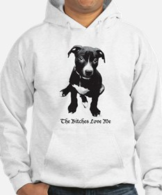 The Bitches Love Me Hoodie