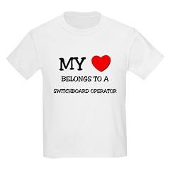 My Heart Belongs To A SWITCHBOARD OPERATOR T-Shirt