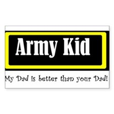 Army Kid: My Dad is better Rectangle Decal