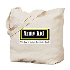 Army Kid: My Dad is better Tote Bag