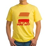 Who Let The Dogs Out? Yellow T-Shirt