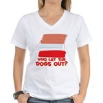 Who Let The Dogs Out? Women's V-Neck T-Shirt