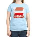 Who Let The Dogs Out? Women's Light T-Shirt
