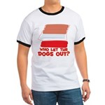 Who Let The Dogs Out? Ringer T