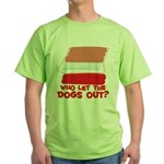Who Let The Dogs Out? Green T-Shirt
