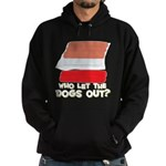 Who Let The Dogs Out? Hoodie (dark)