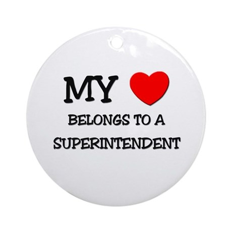 My Heart Belongs To A SUPERINTENDENT Ornament (Rou