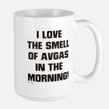 LOVE THE SMELL OF AV GAS IN T Mug