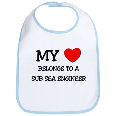 My Heart Belongs To A SUB SEA ENGINEER Bib