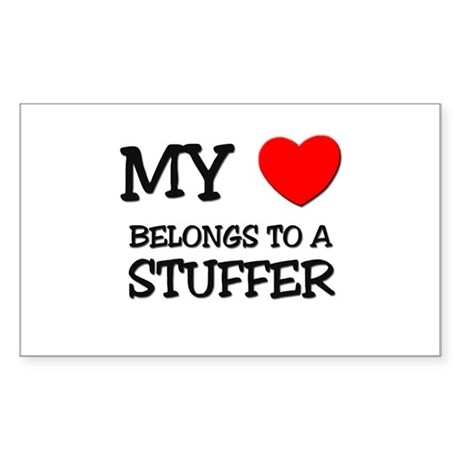 My Heart Belongs To A STUFFER Rectangle Sticker
