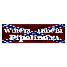 Wine'm Dine'm Pipeline'm 3 Bumper Bumper Sticker