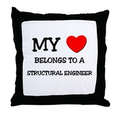 My Heart Belongs To A STRUCTURAL ENGINEER Throw Pi