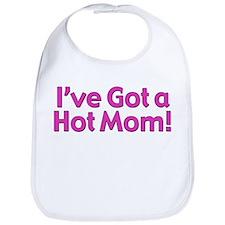 I've Got a Hot Mom Bib