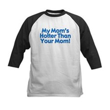 My Mom's Hotter Tee