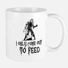 Zombie Only Come Out To Feed Mug