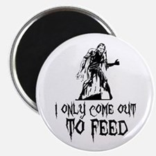 "Zombie Only Come Out To Feed 2.25"" Magnet (10 pack"