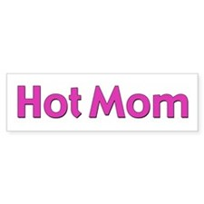 Hot Mom Bumper Bumper Sticker