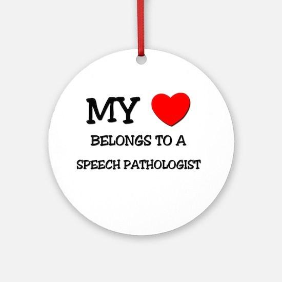 My Heart Belongs To A SPEECH PATHOLOGIST Ornament
