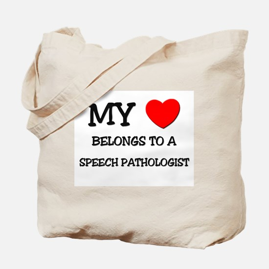 My Heart Belongs To A SPEECH PATHOLOGIST Tote Bag