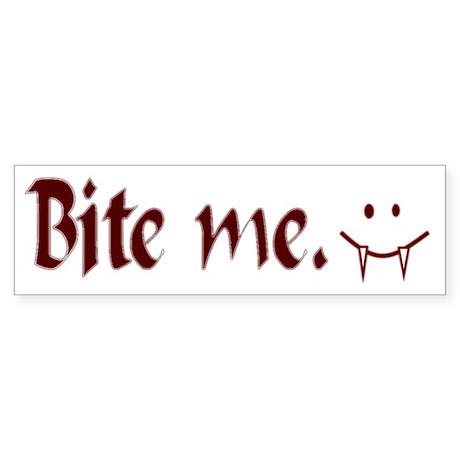 Bite Me Sticker (Bumper)