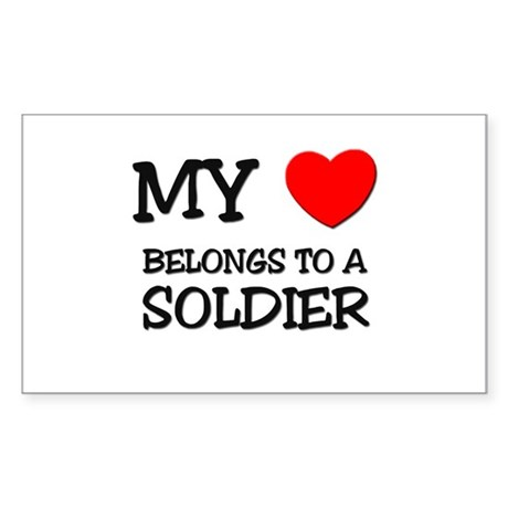 My Heart Belongs To A SOLDIER Rectangle Sticker