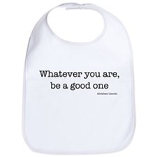 Whatever You Are, Be A Good O Bib
